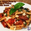 Whole Wheat Pasta in  Tomato & Turkey  Kielbasa Sauce