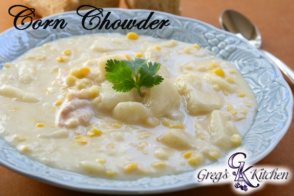 Corn Chowder Greg S Kitchen