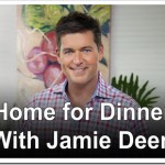 """Home For Dinner with Jamie Deen"""