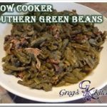 Slow Cooked Southern Green Beans