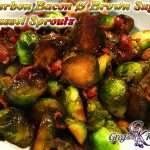 Bourbon, Bacon & Brown Sugar Brussel Sprouts